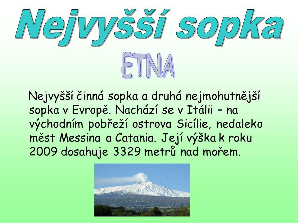 Nejvyšší činná sopka a druhá nejmohutnější sopka v Evropě. Nachází se v Itálii – na východním pobřeží ostrova Sicílie, nedaleko měst Messina a Catania