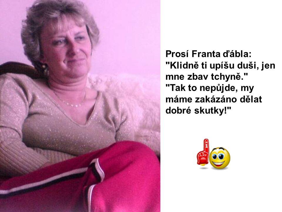 Prosí Franta ďábla: