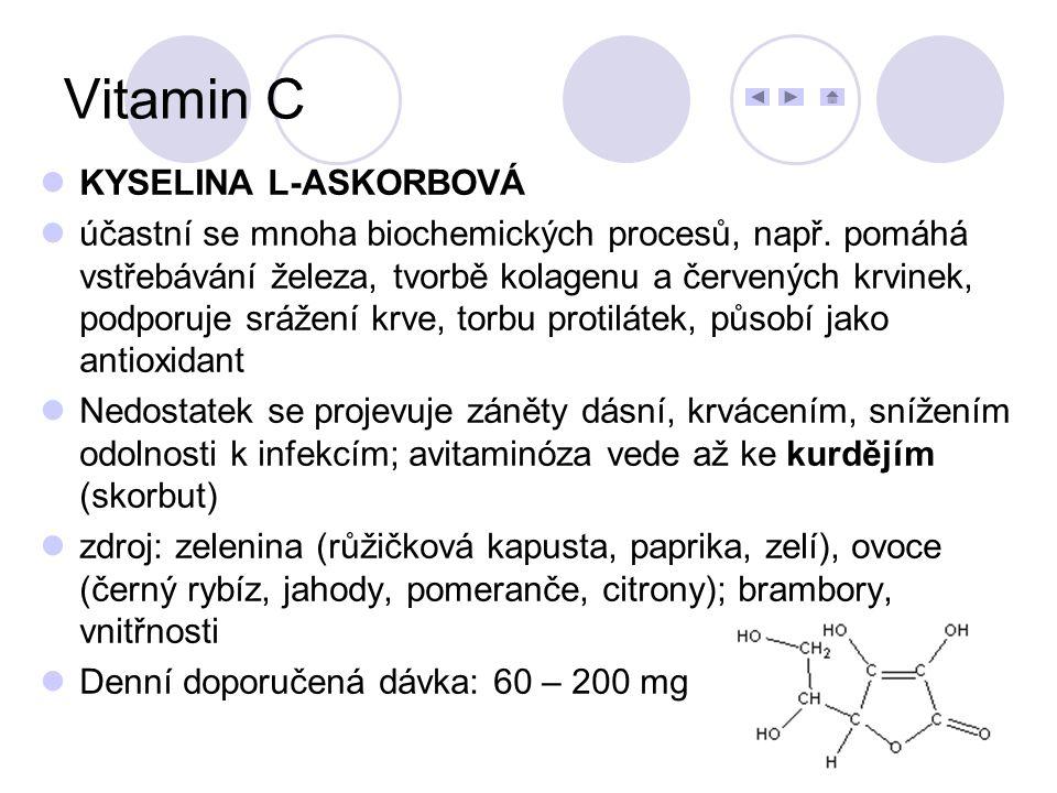 KYSELINA L-ASKORBOVÁ účastní se mnoha biochemických procesů, např. pomáhá vstřebávání železa, tvorbě kolagenu a červených krvinek, podporuje srážení k