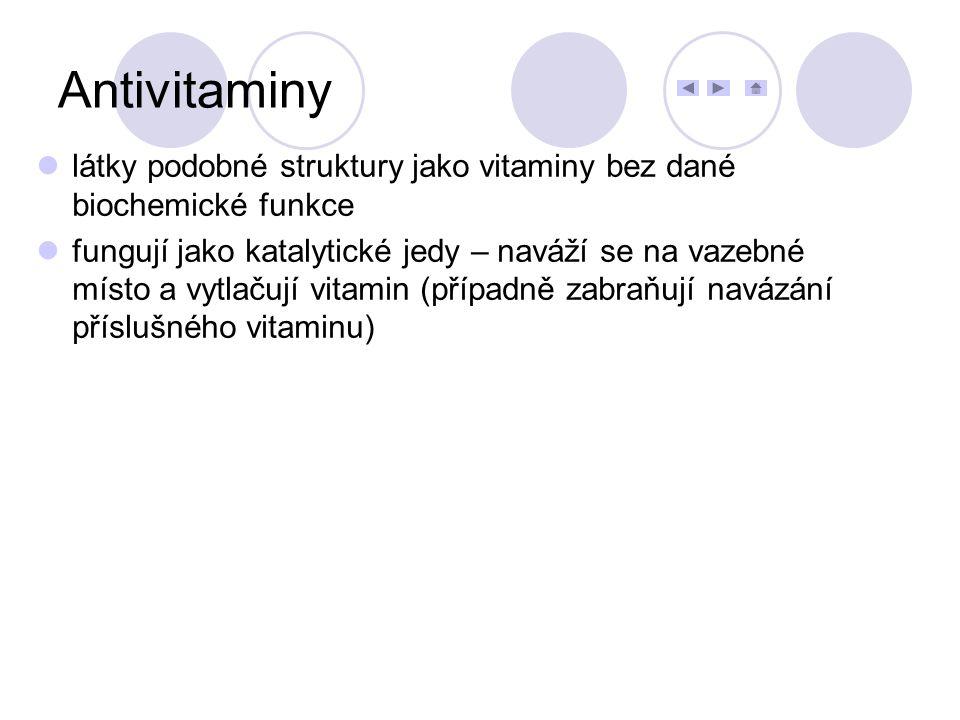 látky podobné struktury jako vitaminy bez dané biochemické funkce fungují jako katalytické jedy – naváží se na vazebné místo a vytlačují vitamin (příp