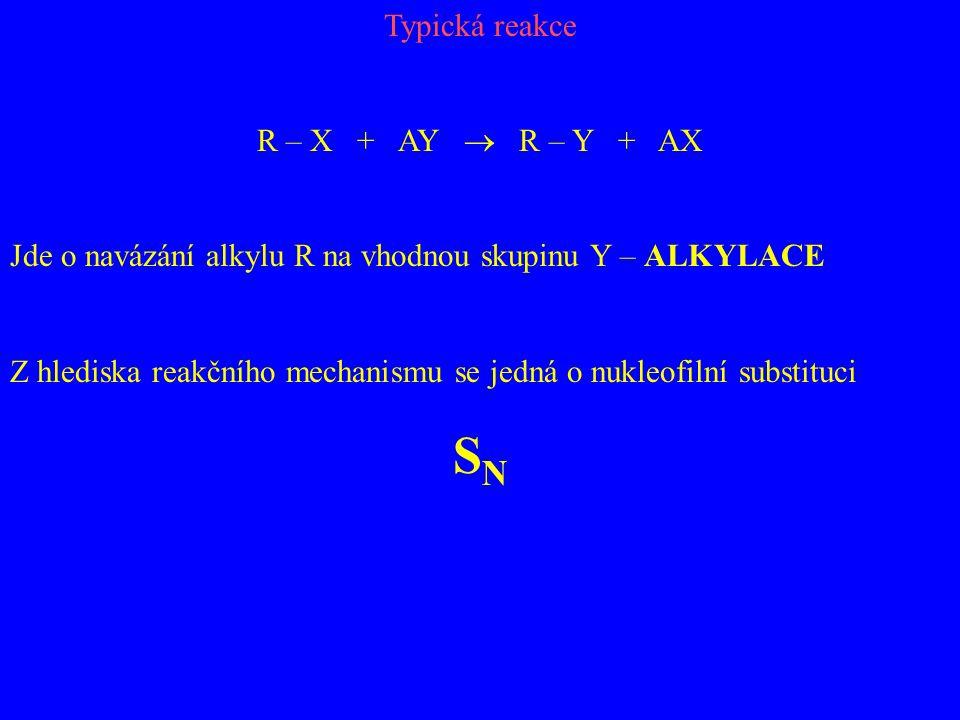 Typická reakce R – X + AY  R – Y + AX Jde o navázání alkylu R na vhodnou skupinu Y – ALKYLACE Z hlediska reakčního mechanismu se jedná o nukleofilní