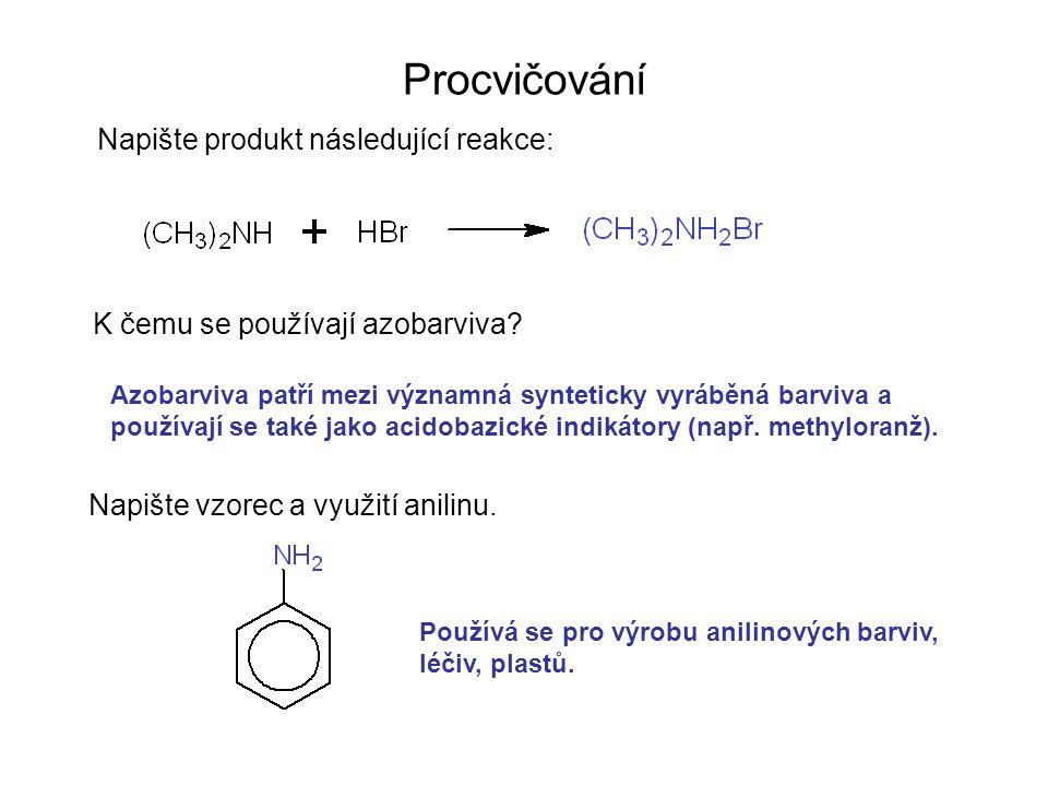 Procvičování Napište produkt následující reakce: K čemu se používají azobarviva? Napište vzorec a využití anilinu. Azobarviva patří mezi významná synt