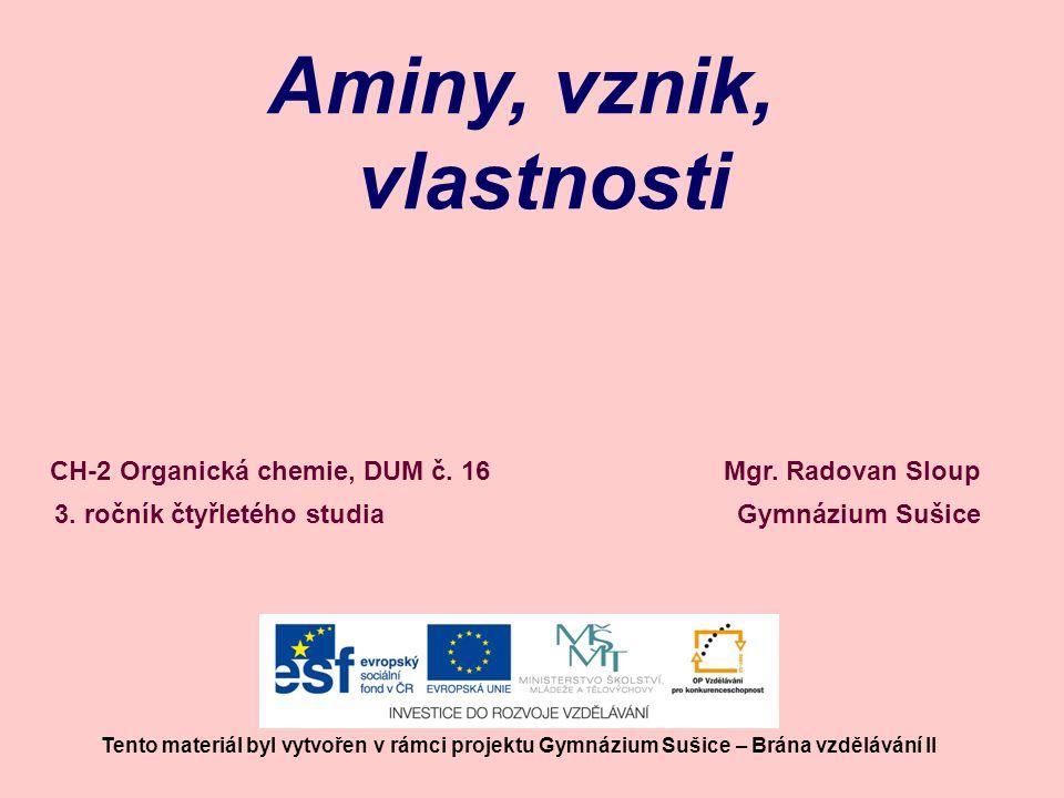 Aminy, vznik, vlastnosti Mgr.