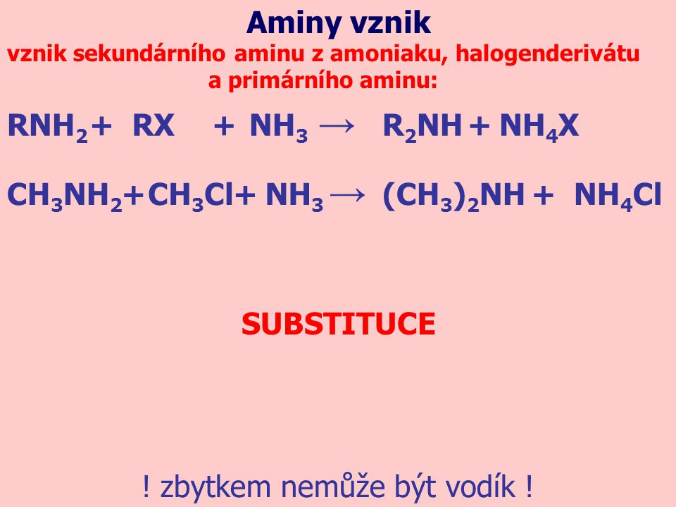 Aminy vznik vznik terciárního aminu z amoniaku, halogenderivátu a sekundárního aminu: .