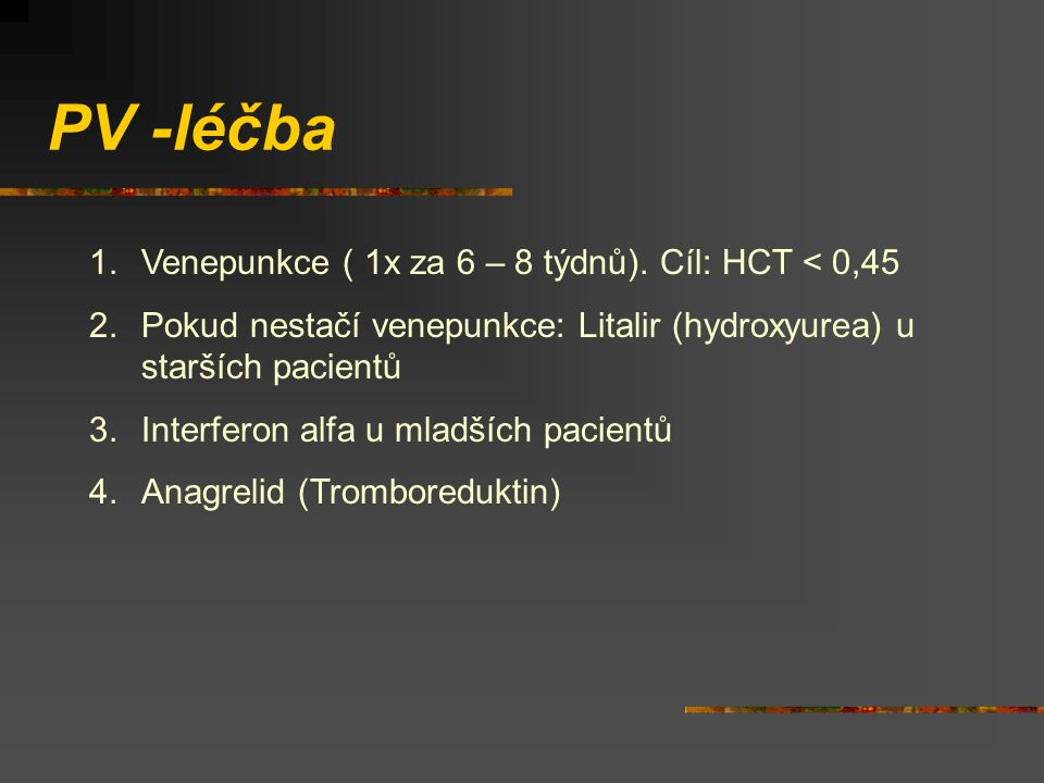 PV -léčba 1.Venepunkce ( 1x za 6 – 8 týdnů).