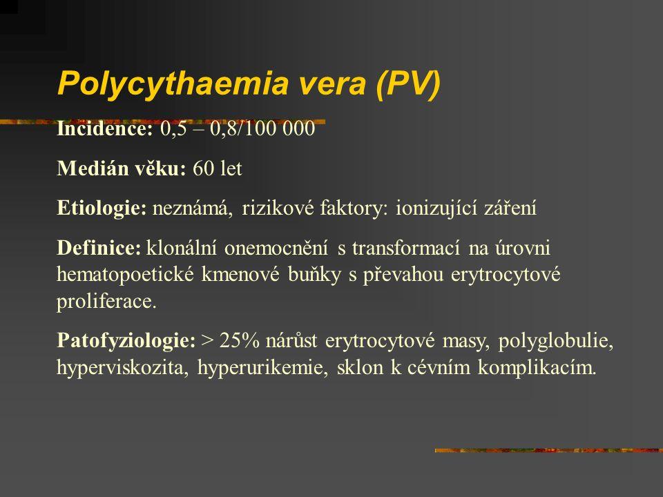Polycythaemia vera (PV) Incidence: 0,5 – 0,8/100 000 Medián věku: 60 let Etiologie: neznámá, rizikové faktory: ionizující záření Definice: klonální onemocnění s transformací na úrovni hematopoetické kmenové buňky s převahou erytrocytové proliferace.