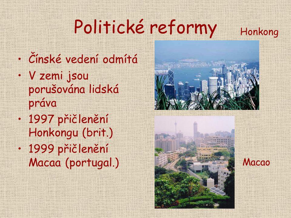 Politické reformy Čínské vedení odmítá V zemi jsou porušována lidská práva 1997 přičlenění Honkongu (brit.) 1999 přičlenění Macaa (portugal.) Honkong