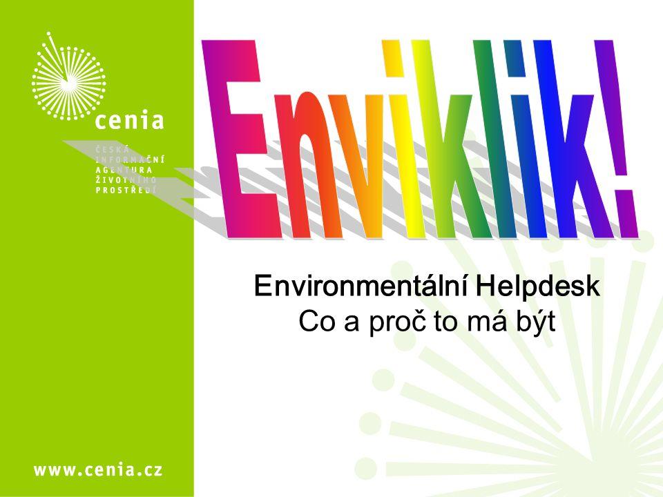 Environmentální Helpdesk Co a proč to má být