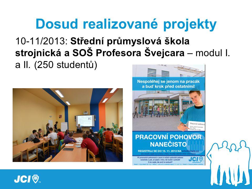 Dosud realizované projekty 10-11/2013: Střední průmyslová škola strojnická a SOŠ Profesora Švejcara – modul I.