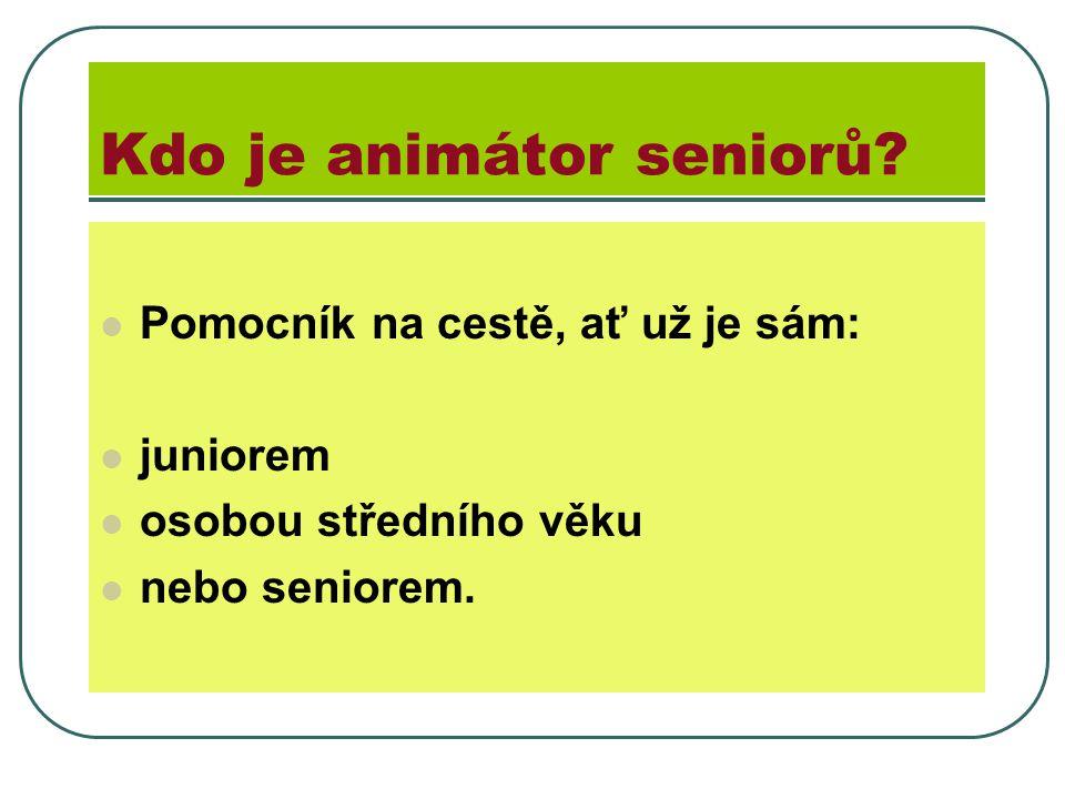Kdo je animátor seniorů.