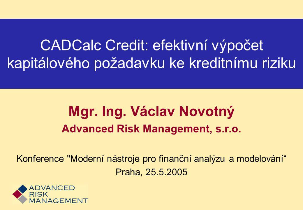CADCalc Credit: efektivní výpočet kapitálového požadavku ke kreditnímu riziku Mgr.