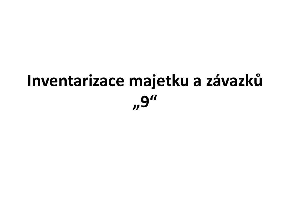 """Inventarizace majetku a závazků """"9"""""""