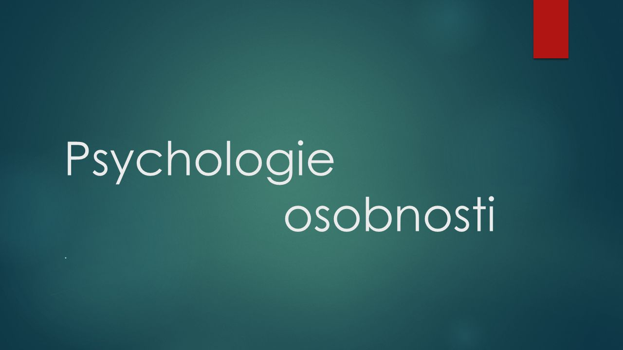 Psychologie osobnosti.