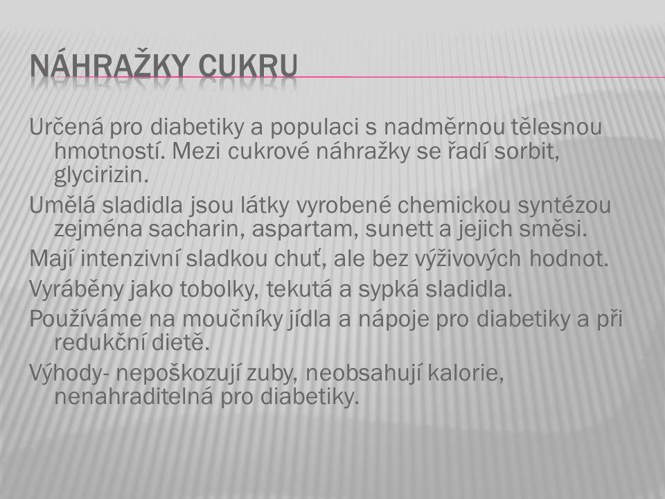 Určená pro diabetiky a populaci s nadměrnou tělesnou hmotností.