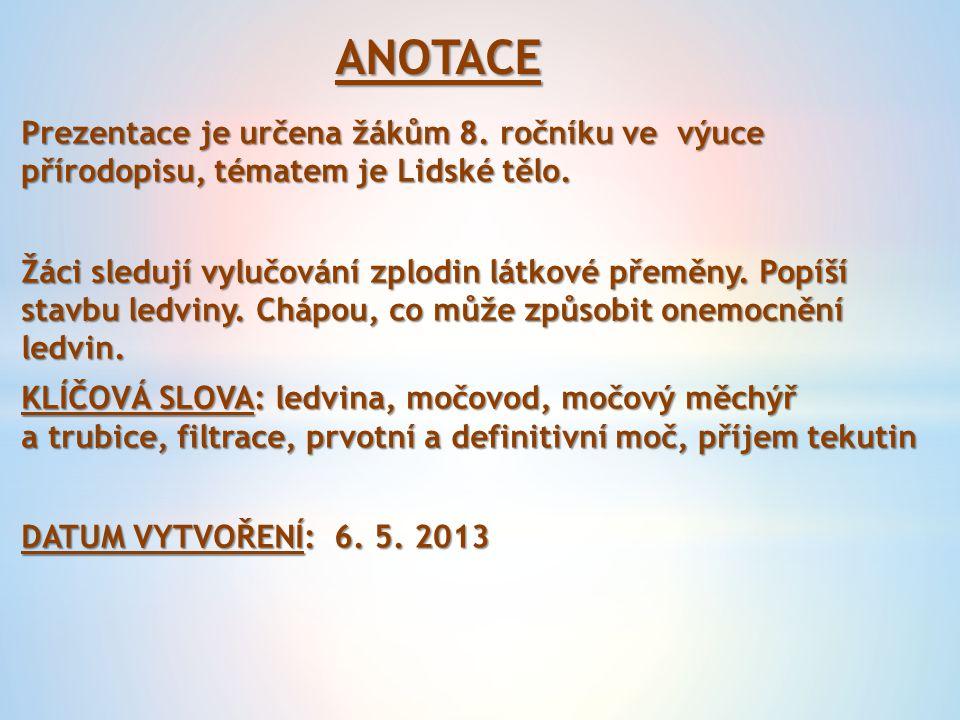 ANOTACE Prezentace je určena žákům 8.ročníku ve výuce přírodopisu, tématem je Lidské tělo.