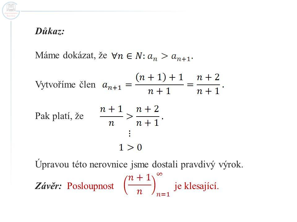 Úloha 2 Pro která reálná čísla x je posloupnost a)rostoucí, b)klesající?