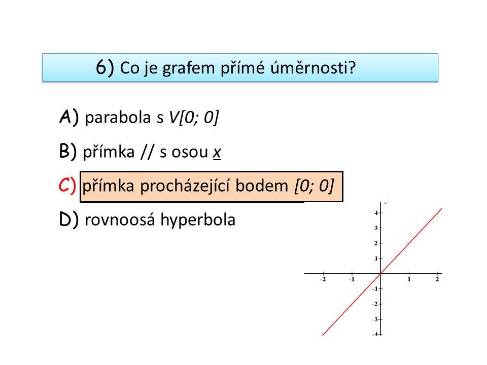 6) Co je grafem přímé úměrnosti.