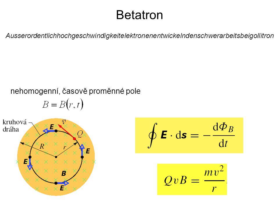 Ausserordentlichhochgeschwindigkeitelektronenentwickelndenschwerarbeitsbeigollitron Betatron nehomogenní, časově proměnné pole