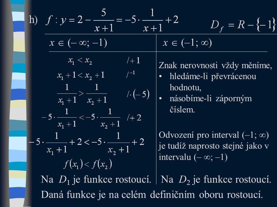 Na D 1 je funkce rostoucí.