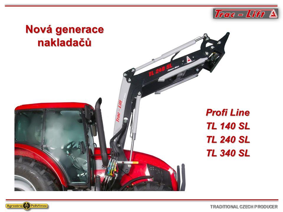TRADITIONAL CZECH PRODUCER Profi Line TL 140 SL TL 240 SL TL 340 SL Nová generace nakladačů