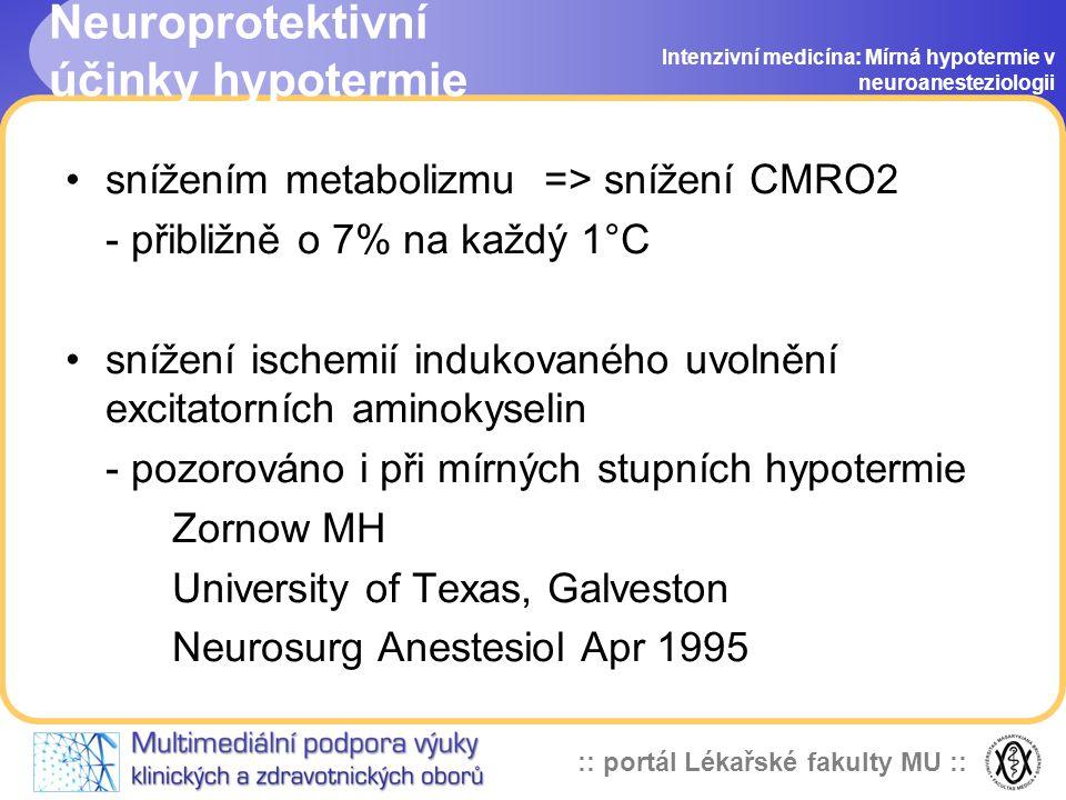 :: portál Lékařské fakulty MU :: Ischemická kaskáda Intenzivní medicína: Mírná hypotermie v neuroanesteziologii energetický kolaps poškození membrán p