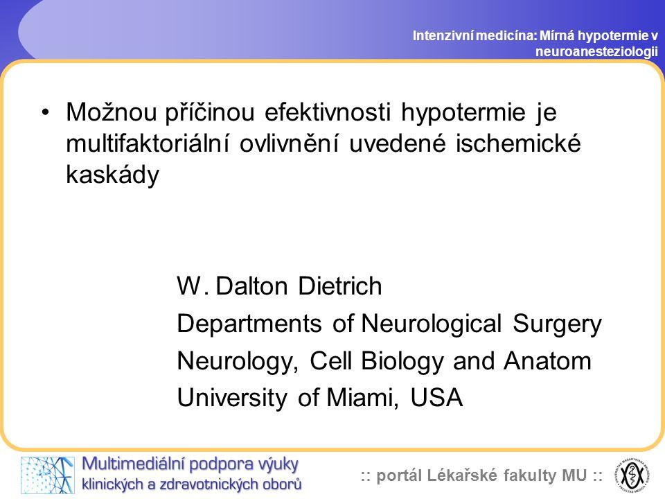 :: portál Lékařské fakulty MU :: Neuroprotektivní účinky hypotermie Intenzivní medicína: Mírná hypotermie v neuroanesteziologii - stabilizace krevně-m