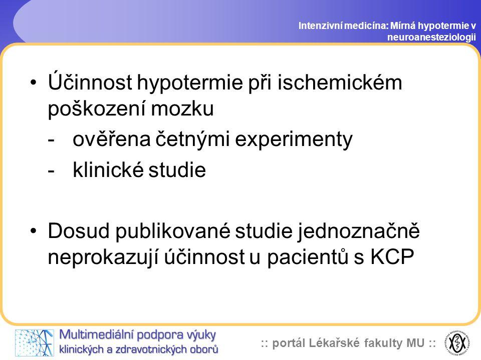 :: portál Lékařské fakulty MU :: Intenzivní medicína: Mírná hypotermie v neuroanesteziologii Možnou příčinou efektivnosti hypotermie je multifaktoriál