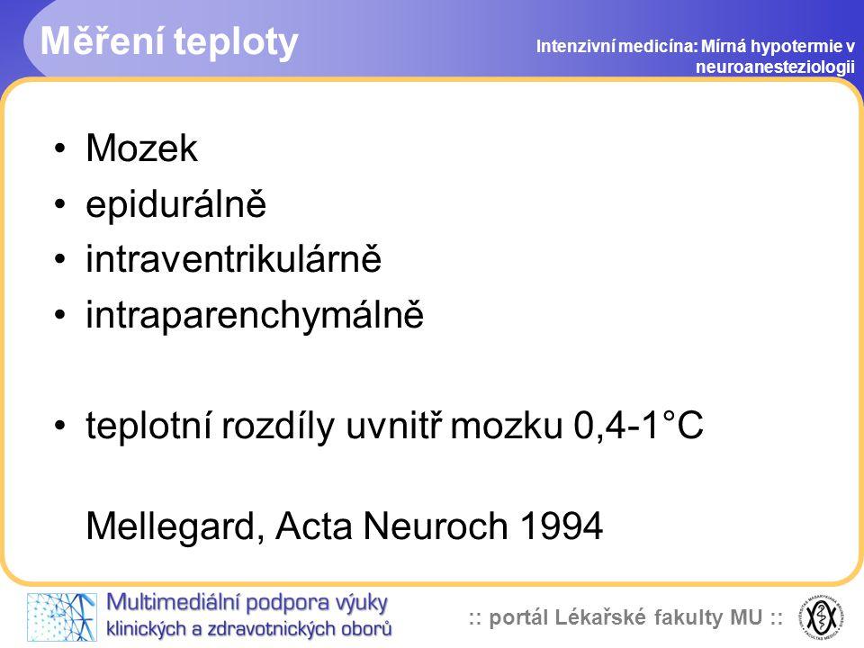 :: portál Lékařské fakulty MU :: Místa měření teploty Intenzivní medicína: Mírná hypotermie v neuroanesteziologii - termistor plicnicového katétru - t