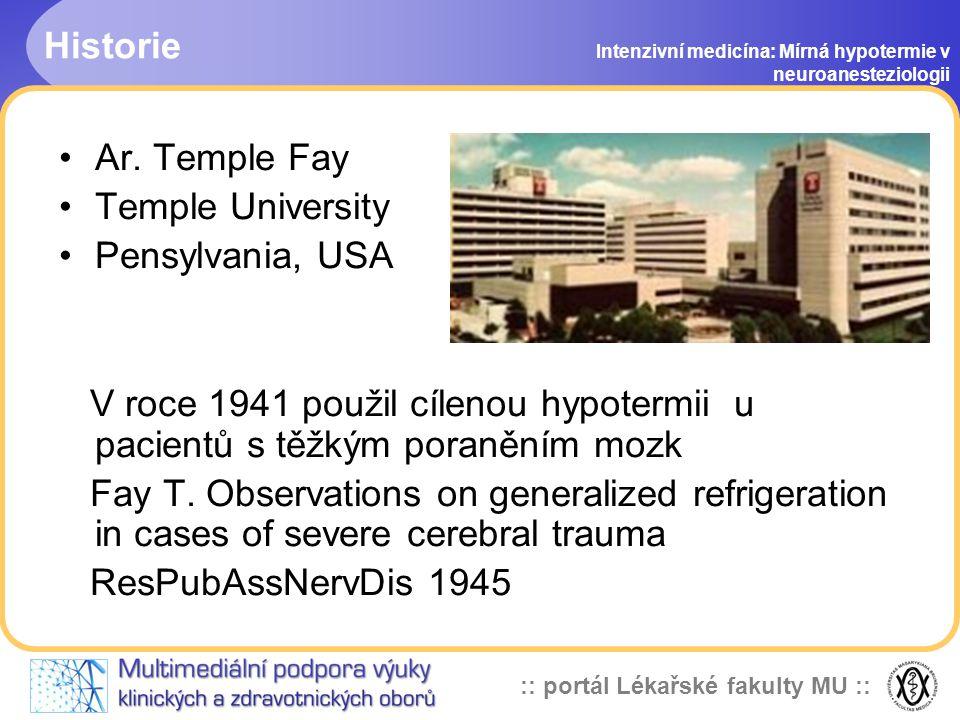 :: portál Lékařské fakulty MU :: Mírná hypotermie v neuroanesteziologii a neurointenzivní péči Roman Gál Anesteziologicko-resuscitační oddělení FN Brn