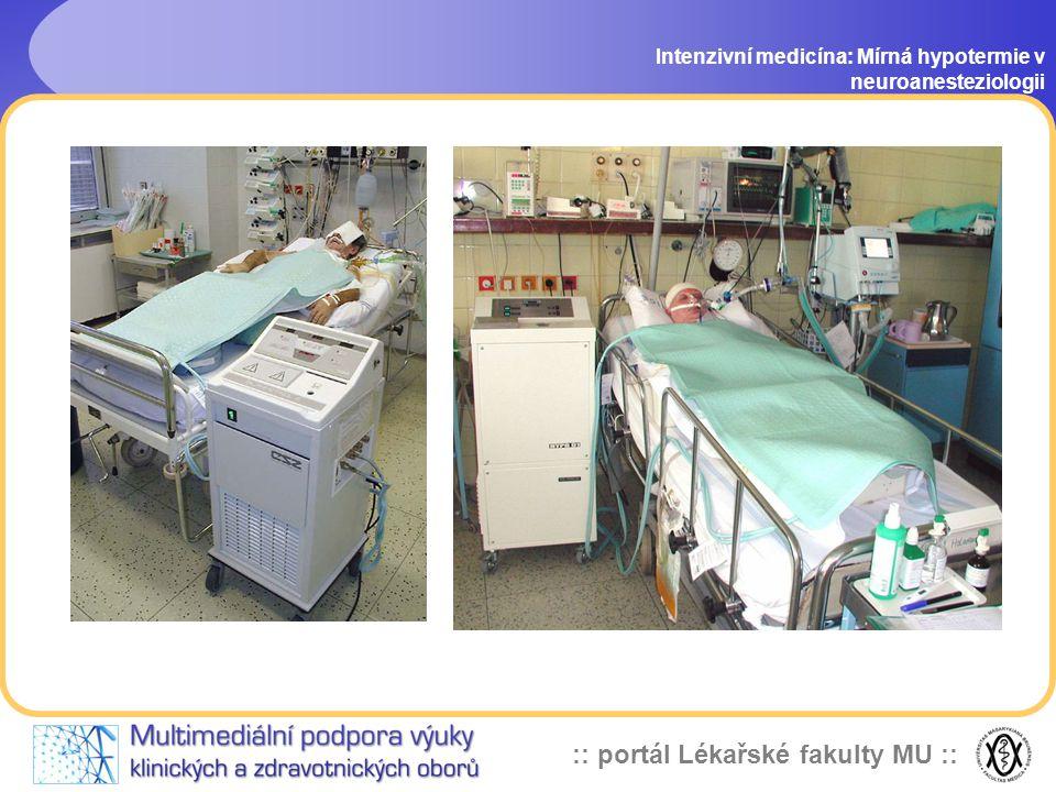:: portál Lékařské fakulty MU :: Chlazení Intenzivní medicína: Mírná hypotermie v neuroanesteziologii - cirkulující vodní matrace Blanketrol II, Cinci