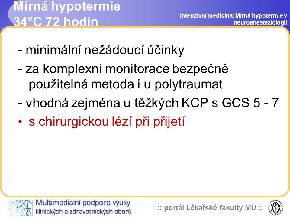 :: portál Lékařské fakulty MU :: R Gál, I. Čundrle, I. Zimová, M.Smrčka Intenzivní medicína: Mírná hypotermie v neuroanesteziologii Mild hypothermia t