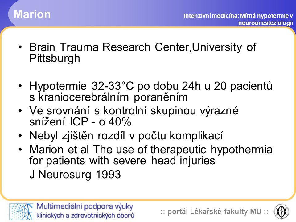 :: portál Lékařské fakulty MU :: Historie Intenzivní medicína: Mírná hypotermie v neuroanesteziologii Bigelow v r.1950 představuje hypotermii jako mož