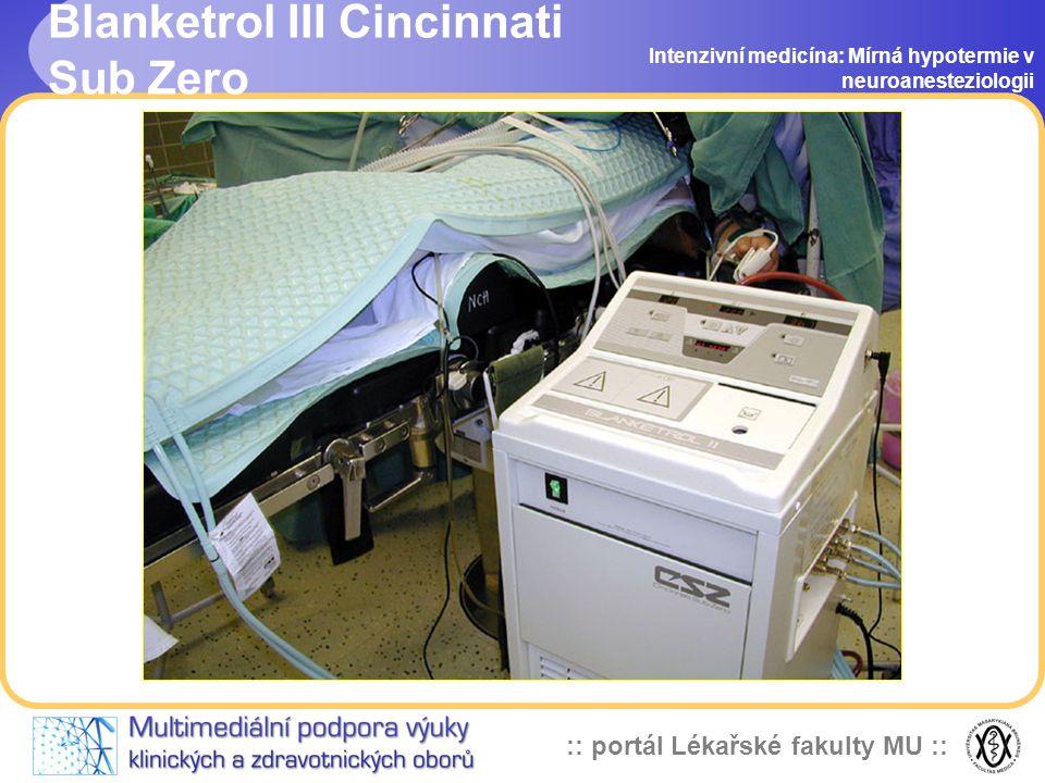 :: portál Lékařské fakulty MU :: Chlazení Intenzivní medicína: Mírná hypotermie v neuroanesteziologii Cirkulující vodní matrace Blanketrol III, Cincin