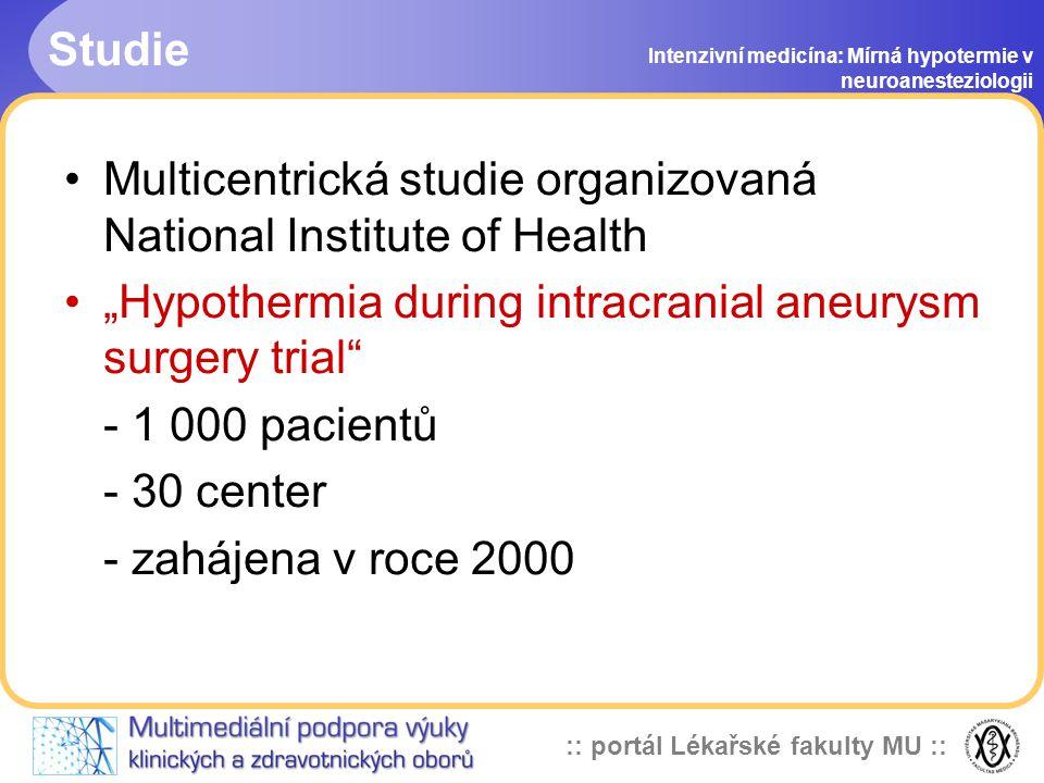 :: portál Lékařské fakulty MU :: Závěr Intenzivní medicína: Mírná hypotermie v neuroanesteziologii Naše technika s použitím dvou cirkulujících vodních