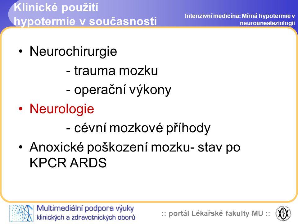 :: portál Lékařské fakulty MU :: Studie Intenzivní medicína: Mírná hypotermie v neuroanesteziologii Multicentrická studie organizovaná National Instit
