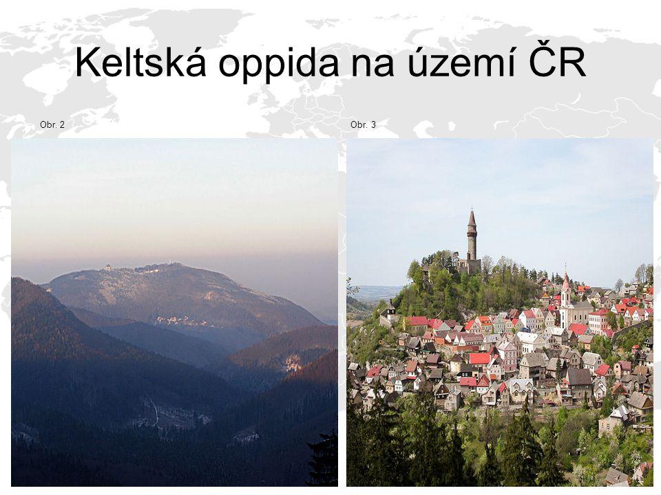 Keltská oppida na území ČR Obr. 2 Obr. 3