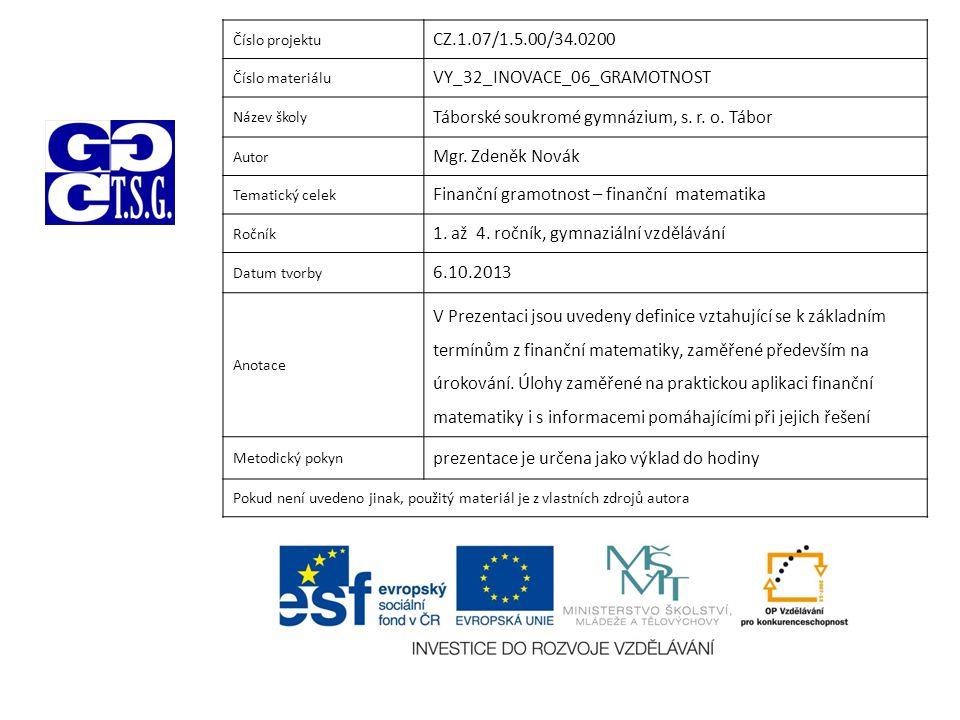 Číslo projektu CZ.1.07/1.5.00/34.0200 Číslo materiálu VY_32_INOVACE_06_GRAMOTNOST Název školy Táborské soukromé gymnázium, s.