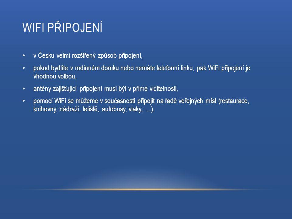 WIFI PŘIPOJENÍ v Česku velmi rozšířený způsob připojení, pokud bydlíte v rodinném domku nebo nemáte telefonní linku, pak WiFi připojení je vhodnou volbou, antény zajišťující připojení musí být v přímé viditelnosti, pomocí WiFi se můžeme v současnosti připojit na řadě veřejných míst (restaurace, knihovny, nádraží, letiště, autobusy, vlaky, …).