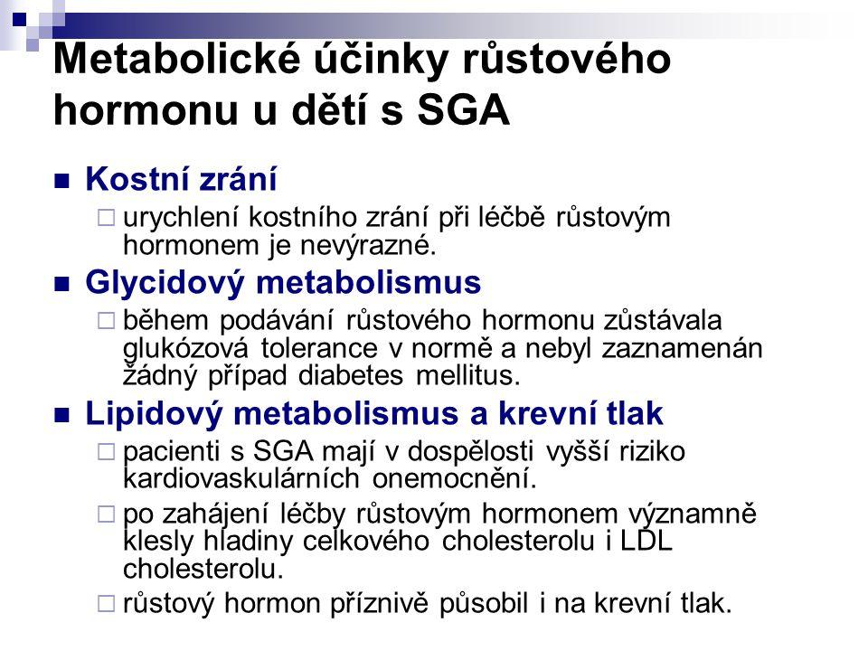 Metabolické účinky růstového hormonu u dětí s SGA Kostní zrání  urychlení kostního zrání při léčbě růstovým hormonem je nevýrazné.