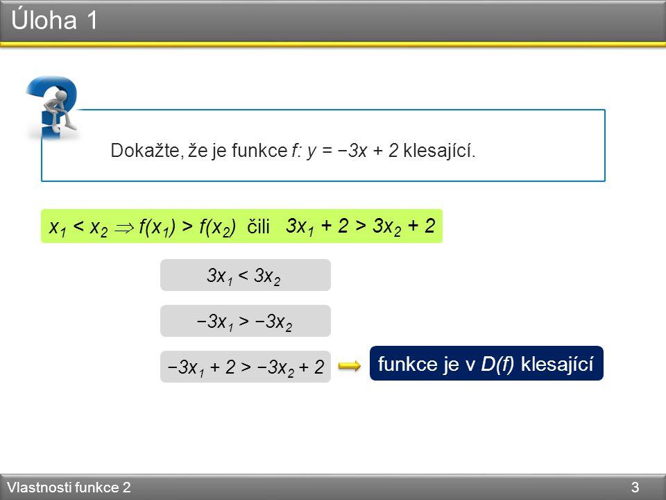 Úloha 2 Vlastnosti funkce 2 4 Dokažte, že je (f) funkce f: rostoucí.