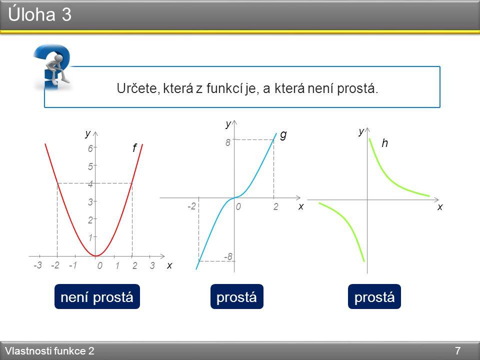Úloha 3 Vlastnosti funkce 2 7 Určete, která z funkcí je, a která není prostá.
