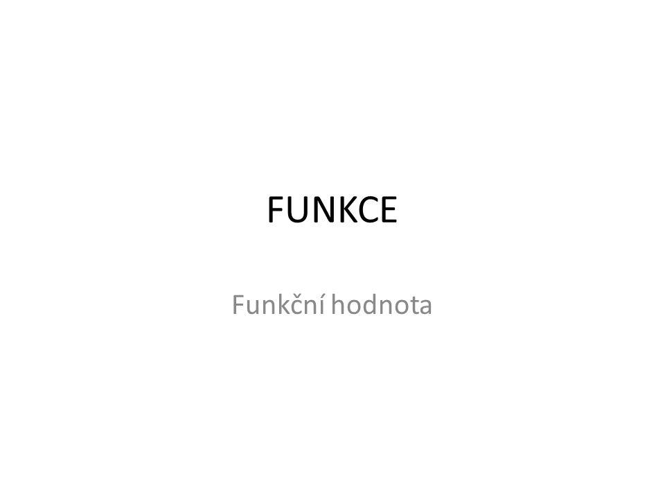 FUNKCE Funkční hodnota