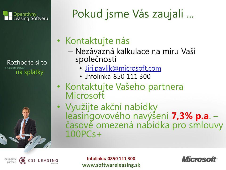 Infolinka: 0850 111 300 www.softwareleasing.sk Pokud jsme Vás zaujali... Kontaktujte nás – Nezávazná kalkulace na míru Vaší společnosti Jiri.pavlik@mi