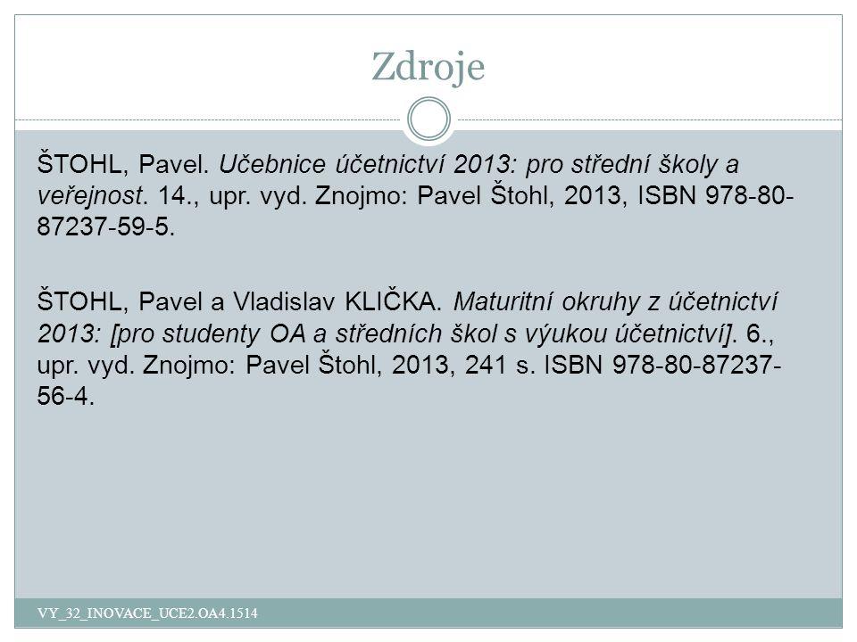 Zdroje ŠTOHL, Pavel. Učebnice účetnictví 2013: pro střední školy a veřejnost.