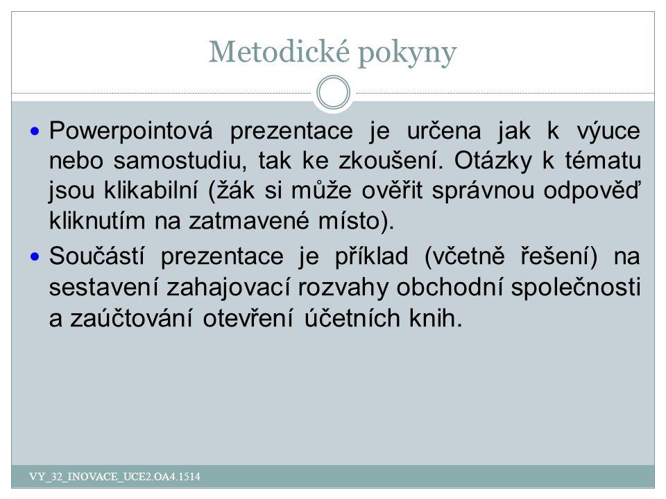 Metodické pokyny Powerpointová prezentace je určena jak k výuce nebo samostudiu, tak ke zkoušení.