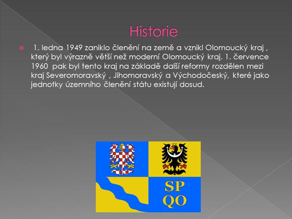  1. ledna 1949 zaniklo členění na země a vznikl Olomoucký kraj, který byl výrazně větší než moderní Olomoucký kraj. 1. července 1960 pak byl tento kr