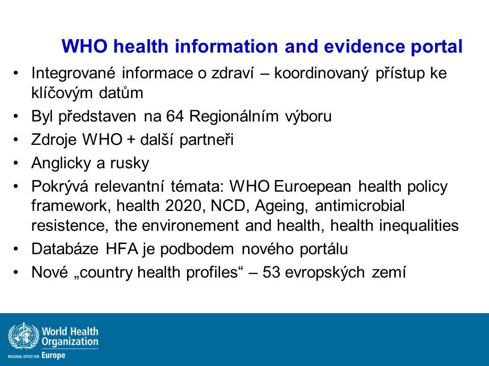 WHO health information and evidence portal Integrované informace o zdraví – koordinovaný přístup ke klíčovým datům Byl představen na 64 Regionálním vý