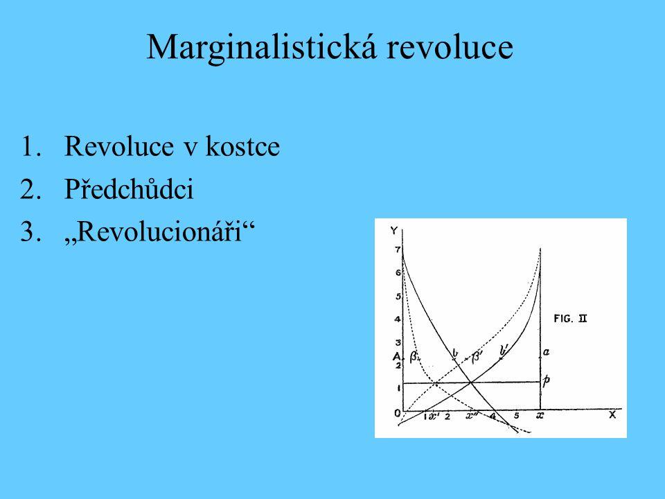 """1.Revoluce v kostce 2.Předchůdci 3.""""Revolucionáři"""" Marginalistická revoluce"""