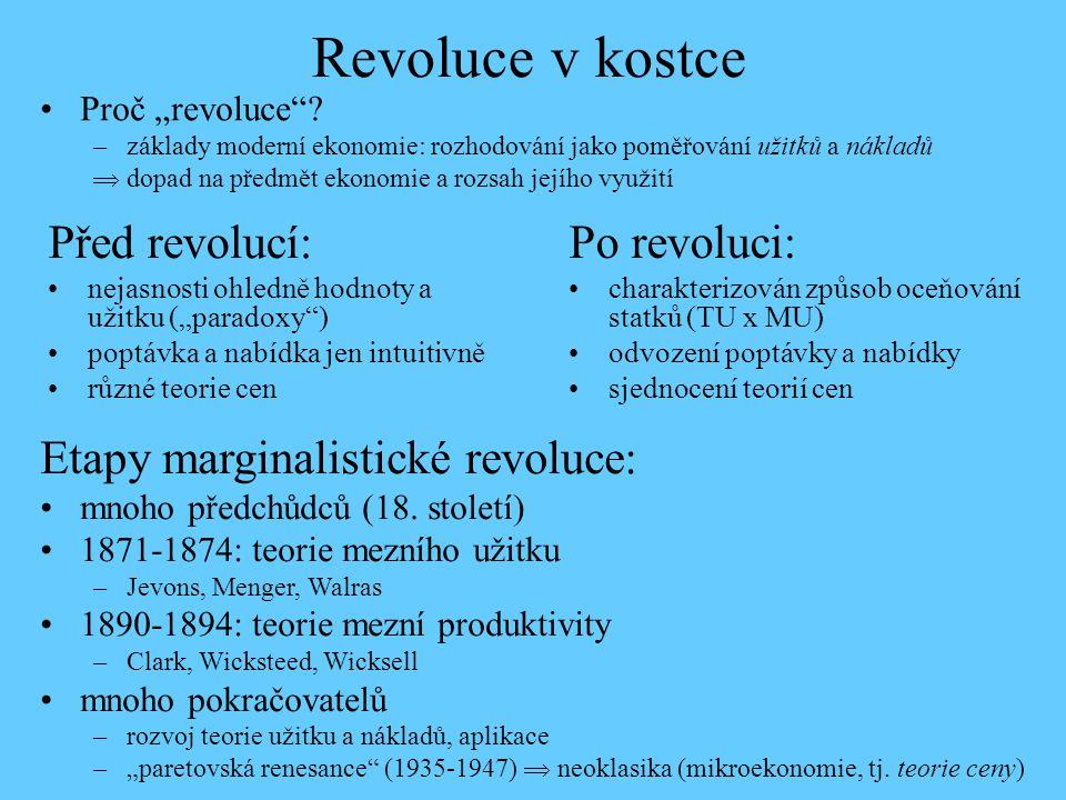 """Revoluce v kostce Před revolucí: nejasnosti ohledně hodnoty a užitku (""""paradoxy"""") poptávka a nabídka jen intuitivně různé teorie cen Po revoluci: char"""