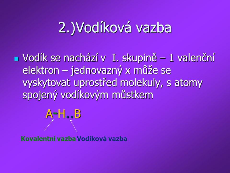 Vodík se nachází v I. skupině – 1 valenční elektron – jednovazný x může se vyskytovat uprostřed molekuly, s atomy spojený vodíkovým můstkem Vodík se n